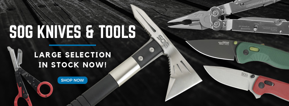 Now Stocking SOG Knives and Tools
